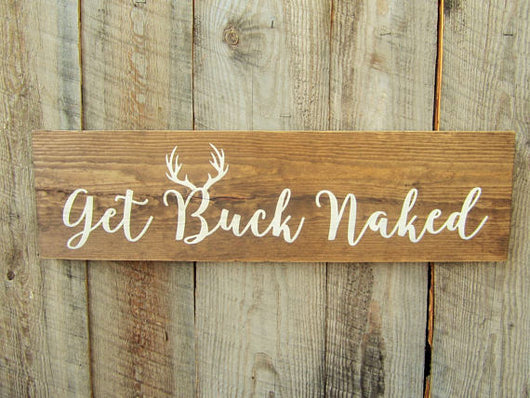 Get Buck Naked Sign  Modern Rustic Home-2616
