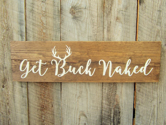 Get Buck Naked Wood Sign