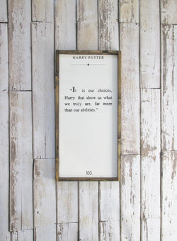 Harry Potter Quote - Choices - Wood Sign