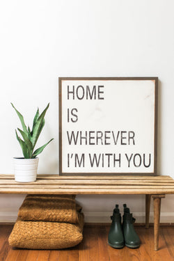 Home Is Where I'm With You Sign