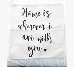 Home is Wherever I am With You Pillow Cover