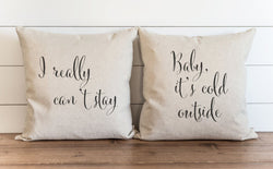 I Really Can't Stay / Baby It's Cold Outside 20 x 20 Pillow Cover SET