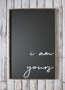 I am Yours Sign