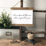 """I have found the one my soul loves"" Song of Solomon 3:4 Hanging rustic farmhouse sign Canvas Poster"