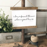 """I have found the one my soul loves"" Song of Solomon 3:4 Hanging rustic farmhouse decor Canvas Poster"