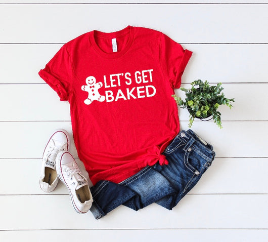 Let's Get Baked Gingerbread T-Shirt