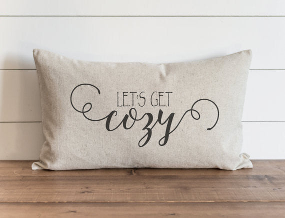 Lets Get Cozy 16 x 26 Pillow Cover