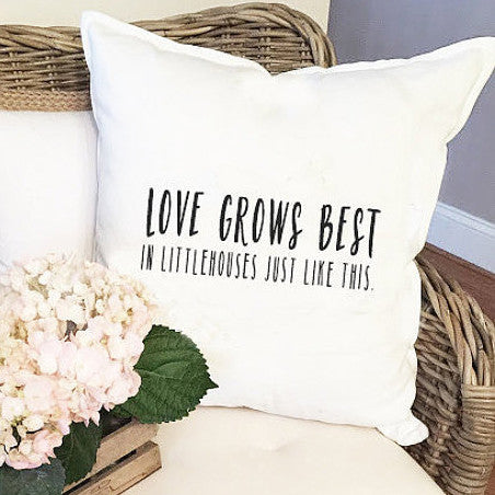 Love Grows Best Throw Pillow Cover