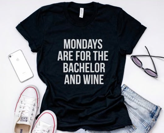 Mondays are for the Bachelor and Wine T-Shirt