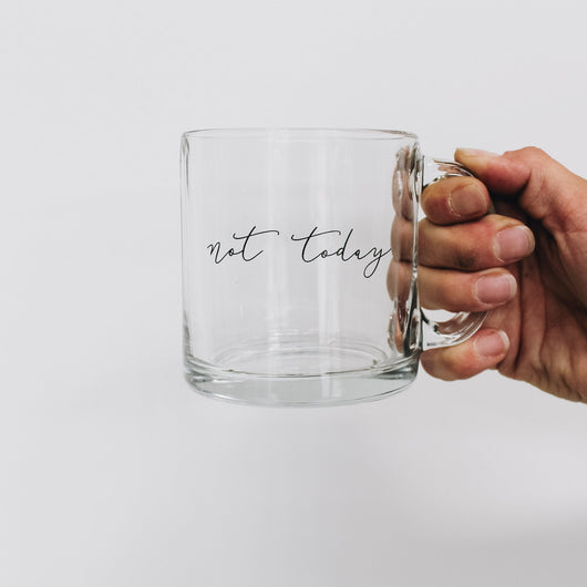 Not Today Glass Coffee Mug