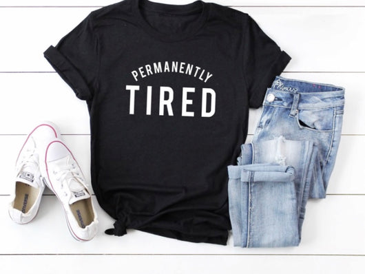 Permanently Tired T-Shirt
