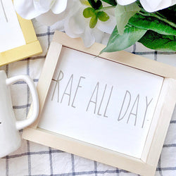 Rae all Day Sign