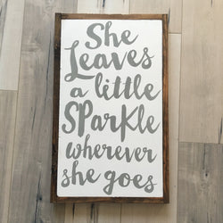She Leaves a Little Sparkle Sign