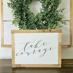 Take Courage Sign