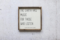 The Earth Has Music for Those Who Listen Wood Sign