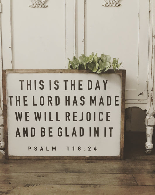 This is the Day the Lord has Made Psalm 11824 Sign