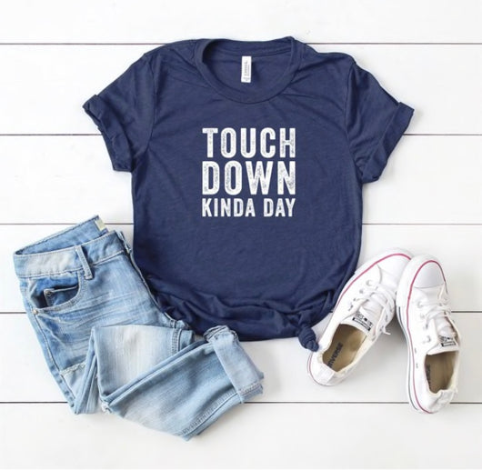 Touch Down Kinda Day T-Shirt
