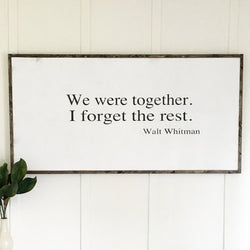 We Were Together Walt Whitman Sign