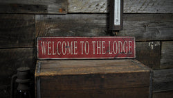 Welcome To The Lodge Sign