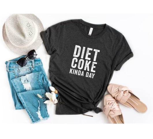 diet coke kinda day t shirt