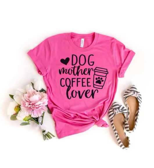 dog mother coffee lover super soft t-shirt