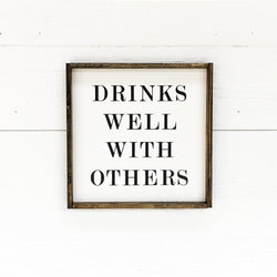 Drinks Well With Others Sign wood Farmhouse wall decor