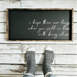 Fall in Love With Being Alive Sign Farmhouse wall decor