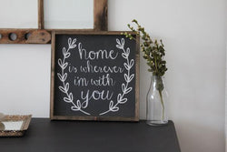 Home Is Wherever I'm With You Sign Farmhouse wall decor