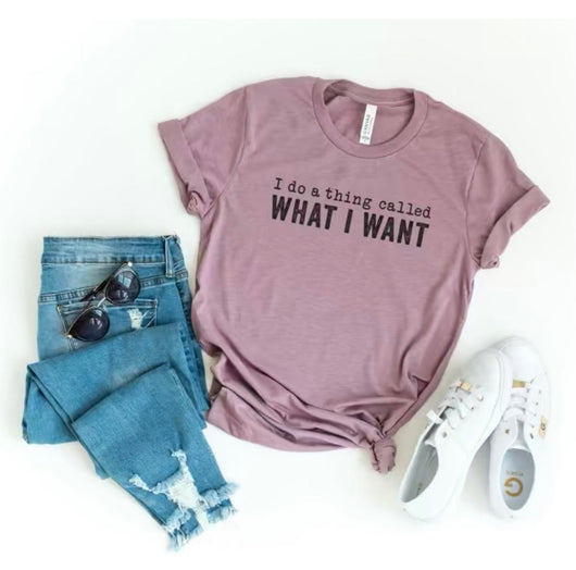 i do a thing called what i want super soft unisex t-shirt