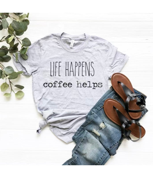 life happens coffee helps t shirt
