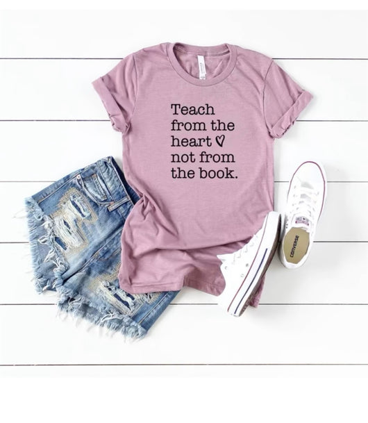 teach from the heart not from the book t shirt