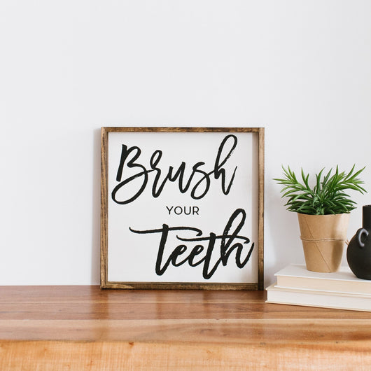 Brush Your Teeth Wood Sign Farmhouse decor bathroom wall decor