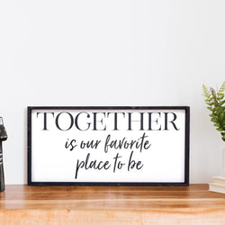 Together is Our Favorite Place to Be Farmhouse decor wall hangings
