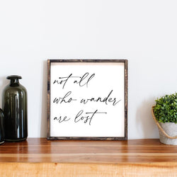 Not All Who Wander Are Lost Wood Sign Farmhouse decor wall hanging