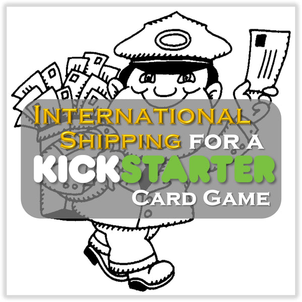Kickstarter Topic #6 – Shipping a Kickstarter Game (International)