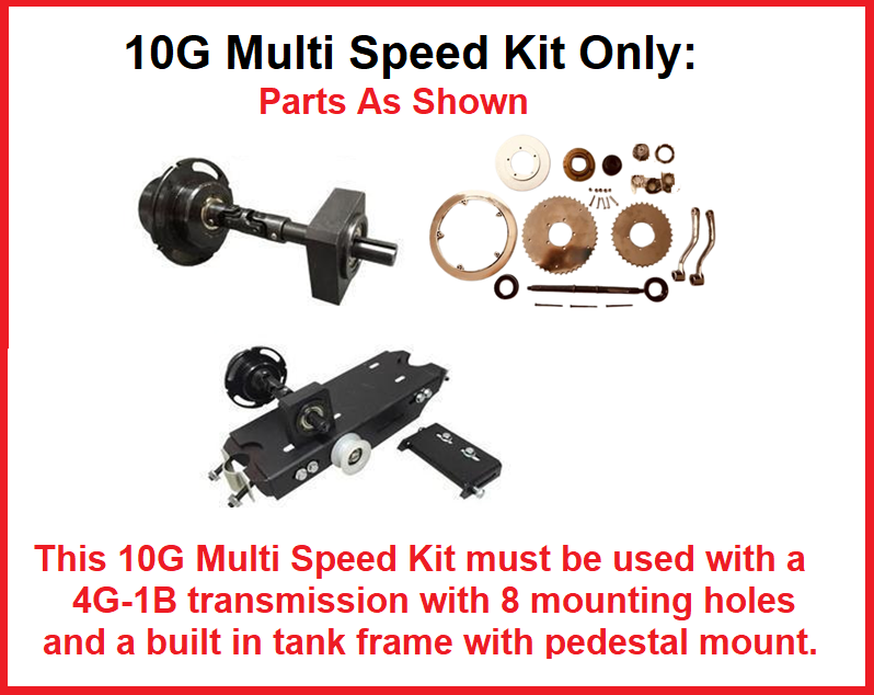 10G Multi Speed Shift Kit only:  ________No Transmission is included