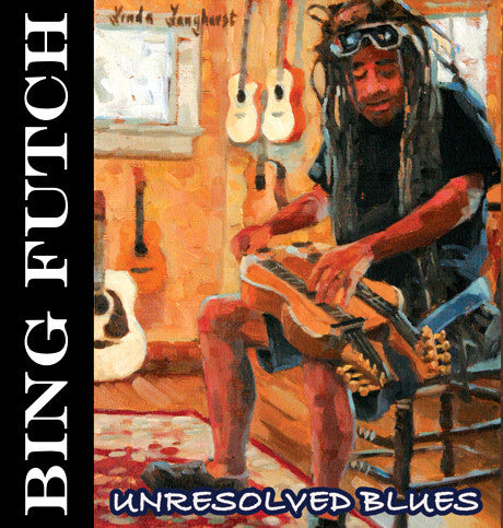 "Bing Futch - ""Unresolved Blues"""