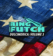 "Bing Futch - ""Dulcimerica: Volume 3"""