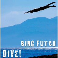 "Bing Futch - ""Dive!"""