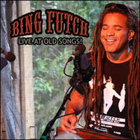 "Bing Futch - ""Live At Old Songs"""