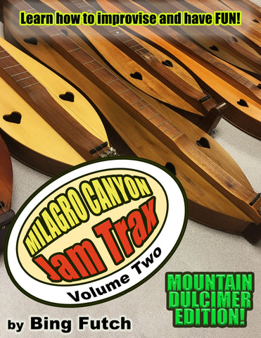 "Bing Futch - ""Milagro Canyon Jam Trax Volume Two: Mountain Dulcimer Edition"""