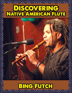 "Bing Futch - ""Discovering Native American Flute"""