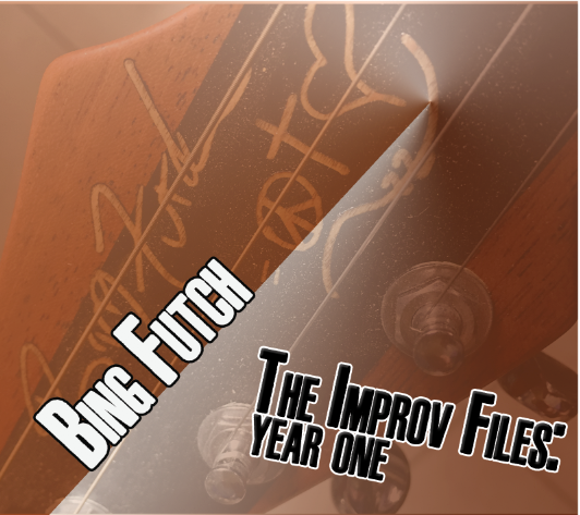 Bing Futch - The Improv Files: Year One