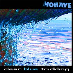 "Mohave - ""clear blue trickling"""