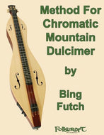 "Bing Futch - ""Method For Chromatic Mountain Dulcimer"""