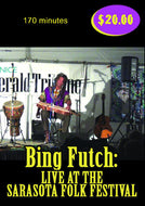 "Bing Futch - ""Live At The Sarasota Folk Festival"""