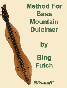 Bing Futch - Method For Bass Mountain Dulcimer