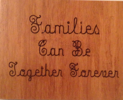 Wood Plaque Families Can Be Together Forever