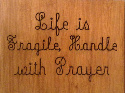 Wood Plaque Life is Fragile Handle with Prayer