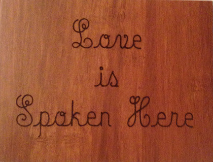 Wood Plaque Love is Spoken Here